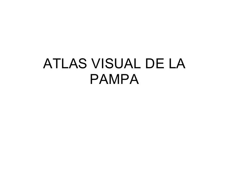 ATLAS VISUAL DE LA       PAMPA