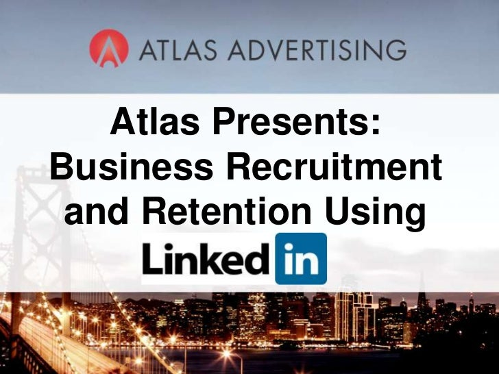 Atlas Presents: Business Recruitment and Retention Using<br />