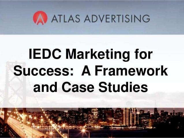 IEDC Marketing forSuccess: A Framework   and Case Studies          1