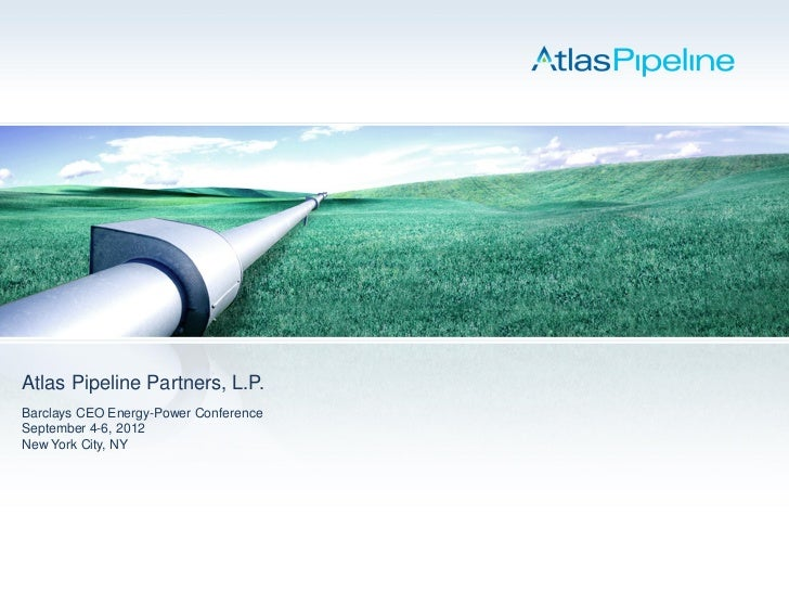 Atlas Pipeline Partners Barclays CEO Energy-Power Conference