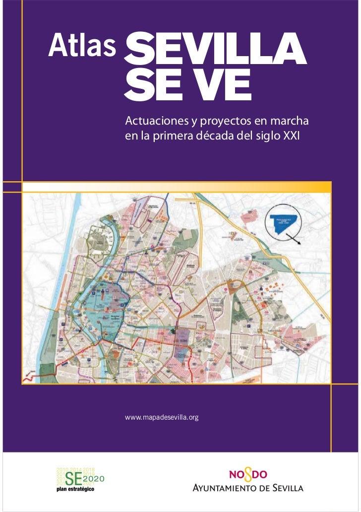 Atlas SEVILLA   SE VE   Actuaciones y proyectos en marcha   en la primera década del siglo XXI   www.mapadesevilla.org