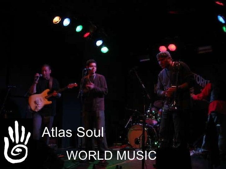 WORLD MUSIC Atlas Soul