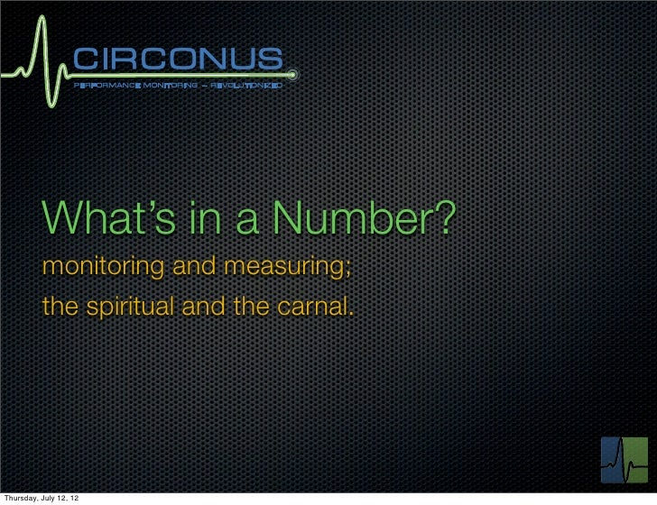 What's in a Number?          monitoring and measuring;          the spiritual and the carnal.Thursday, July 12, 12