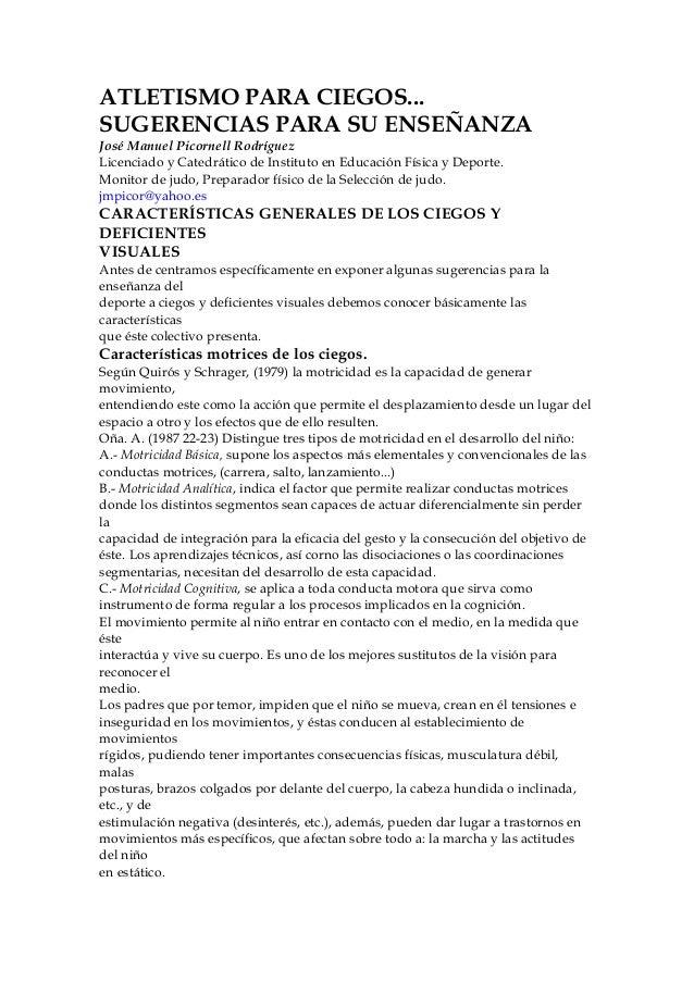ATLETISMO PARA CIEGOS... SUGERENCIAS PARA SU ENSEÑANZA José Manuel Picornell Rodríguez Licenciado y Catedrático de Institu...
