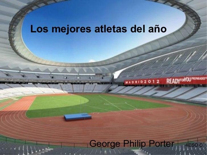Los mejores atletas del año  George Philip Porter   4ESO C