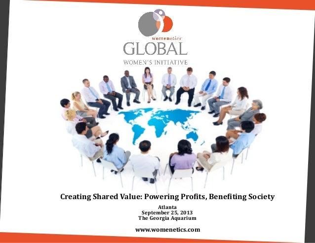 Womenetics Presents - The 2013 Global Women's Initiative - Creating Shared Value: Powering Profits, Benefiting Society (ATLANTA)