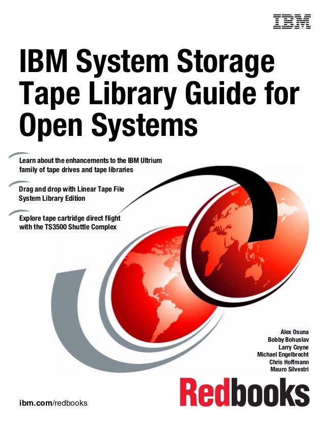 Front coverIBM System StorageTape Library Guide forOpen SystemsLearn about the enhancements to the IBM Ultriumfamily of ta...