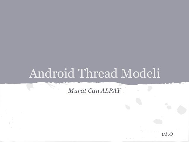 Android Thread ModeliMurat Can ALPAYv1.0