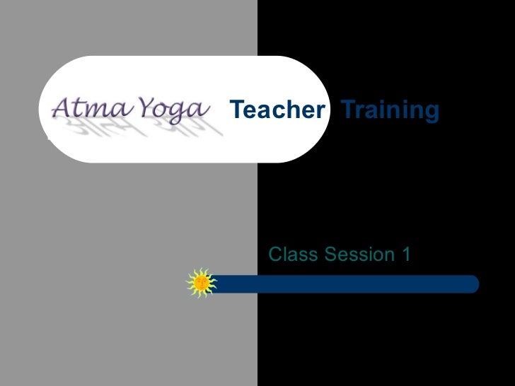 Teacher  Training Class Session 1