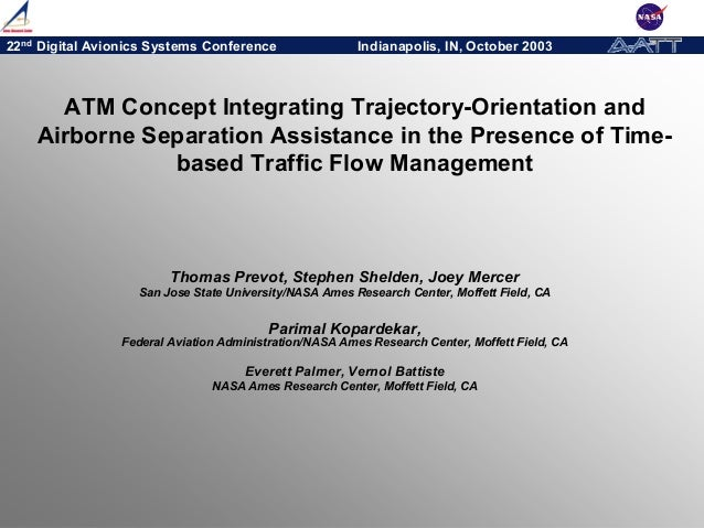 22nd Digital Avionics Systems Conference Indianapolis, IN, October 2003 ATM Concept Integrating Trajectory-Orientation and...
