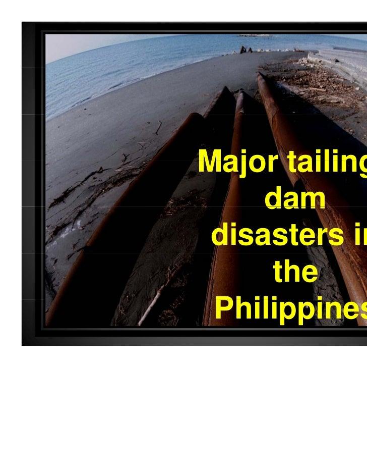 Major Tailings Dam Disasters in the Philippines - Alyansa Tigil Mina (ATM) - April 2011
