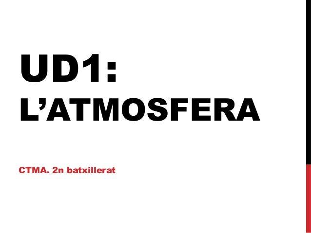 UD1: L'ATMOSFERA CTMA. 2n batxillerat