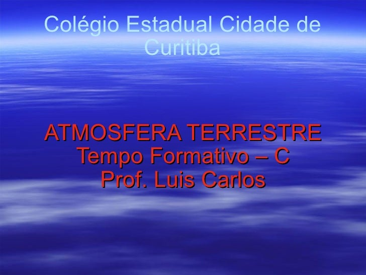 Prof(a) Luis Carlos / ATMOSFERA