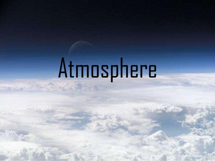 Atmosphere<br />