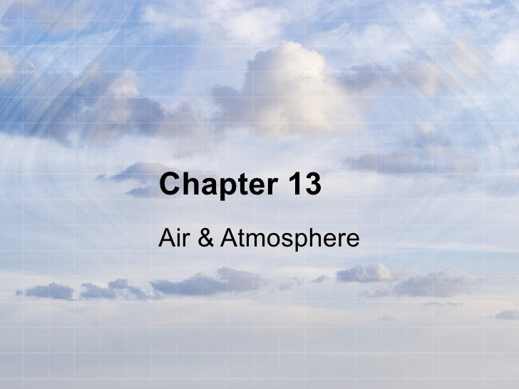 Chapter 13 Air & Atmosphere