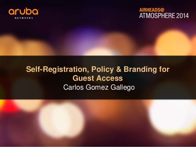 Self-Registration, Policy & Branding for Guest Access #AirheadsConf Italy