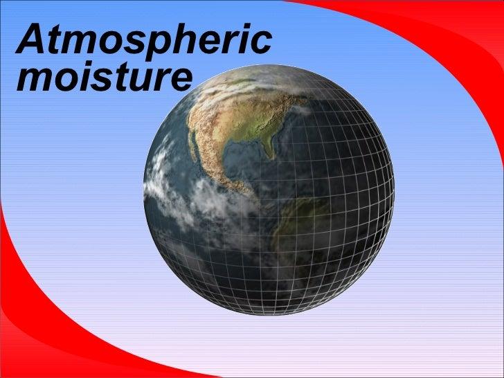 Atmospheric moisture