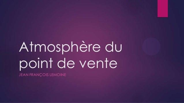 Atmosphère du point de vente JEAN FRANÇOIS LEMOINE