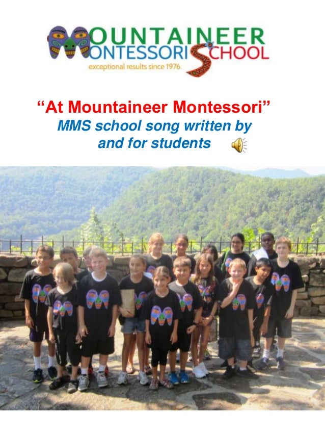 """""""At Mountaineer Montessori""""MMS school song written byand for students"""
