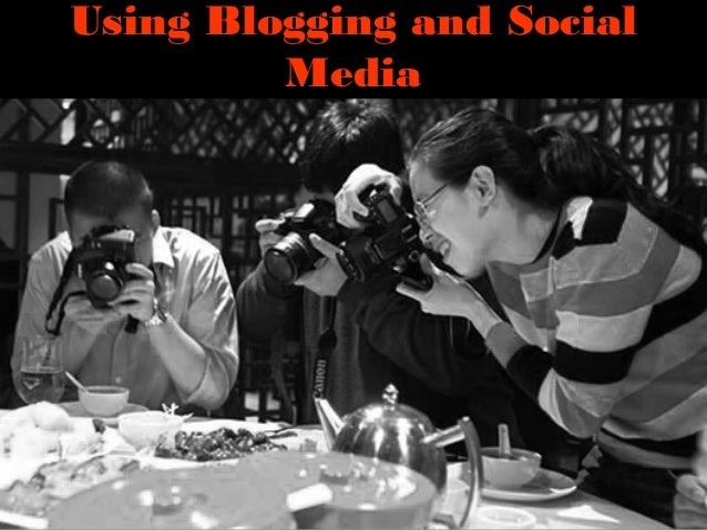 Using Blogging and SocialMedia