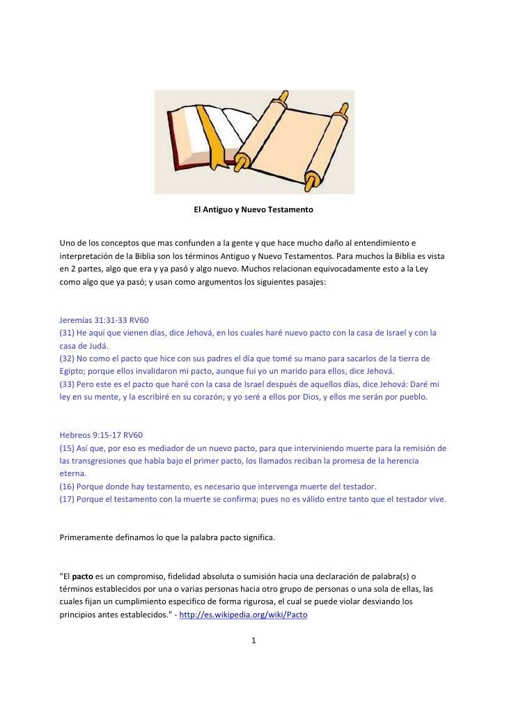 El Antiguo y Nuevo Testamento   Uno de los conceptos que mas confunden a la gente y que hace mucho daño al entendimiento e...