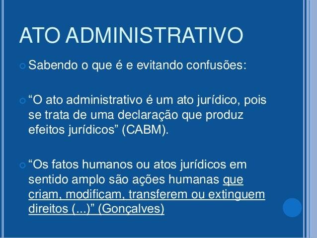 """ATO ADMINISTRATIVO  Sabendo o que é e evitando confusões:  """"O ato administrativo é um ato jurídico, pois se trata de uma..."""