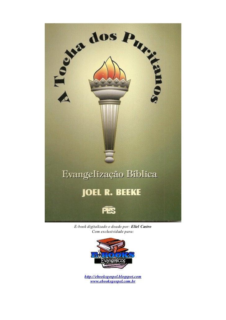 A tocha dos puritanos   evangelização bíblica - joel r. beeke