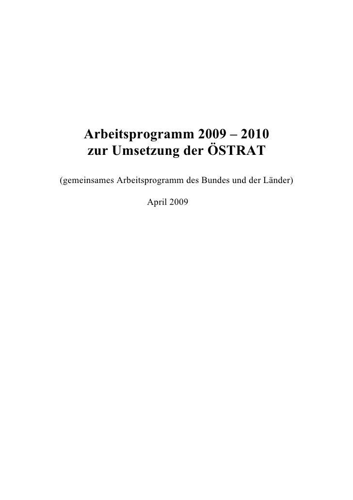Arbeitsprogramm 2009 – 2010      zur Umsetzung der ÖSTRAT (gemeinsames Arbeitsprogramm des Bundes und der Länder)         ...