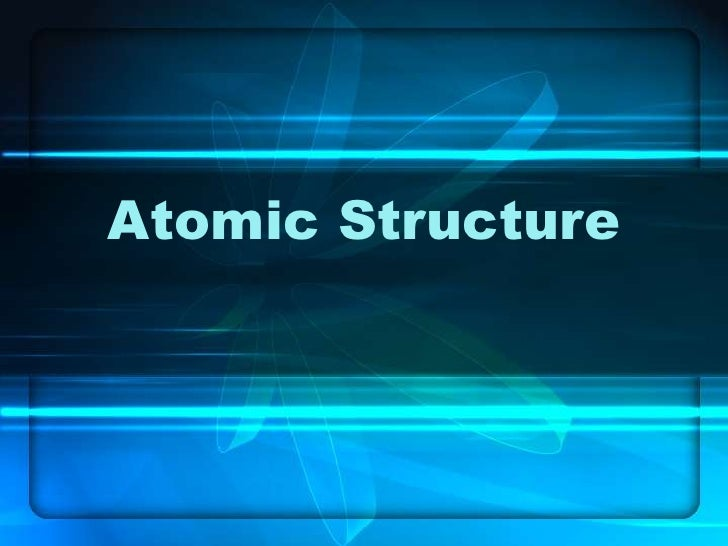 Atomic Structure<br />