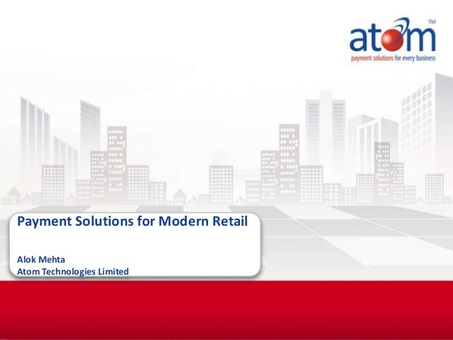 Confidential Payment Solutions for Modern Retail Alok Mehta Atom Technologies Limited