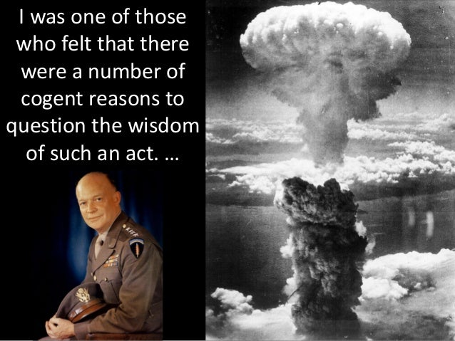 an argument justifying the decision to drop atomic bombs in hiroshima and nagasaki Hiroshima and nagasaki was justified this house believes that the use of atomic bombs against hiroshima and nagasaki decision to drop the atomic bombs.