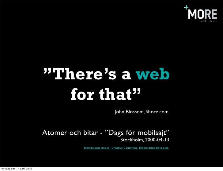 """There's a web for that - Atomer och bitar """"Dags för mobilsajt"""""""