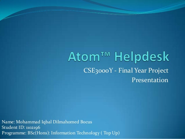 CSE3000Y - Final Year ProjectPresentationName: Mohammad Iqbal Dilmahomed BocusStudent ID: 1102196Programme: BSc(Hons): Inf...