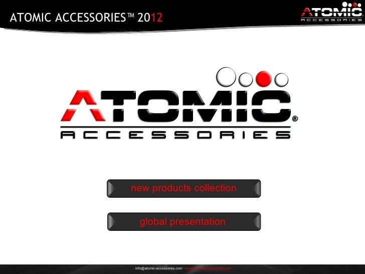 Atomic   new products presentation 2012 new in lavorazione!!