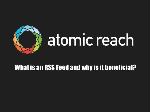 What is an RSS Feed and Why is it Beneficial?