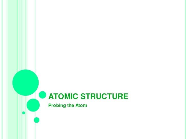 ATOMIC STRUCTUREProbing the Atom