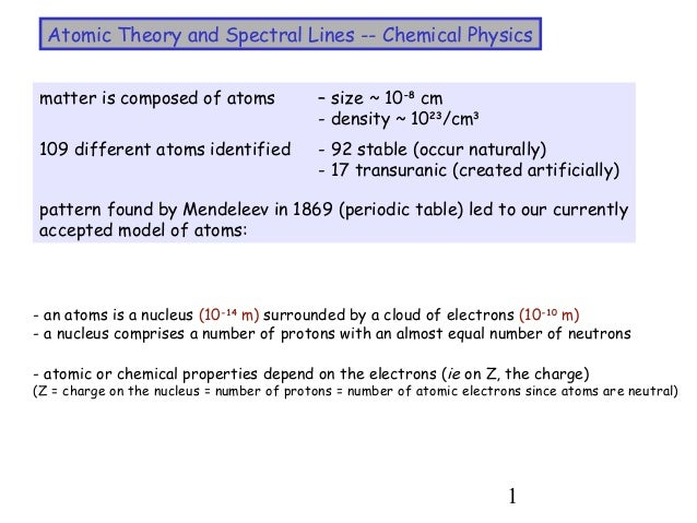 1Atomic Theory and Spectral Lines -- Chemical Physicsmatter is composed of atoms – size ~ 10-8cm- density ~ 1023/cm3109 di...