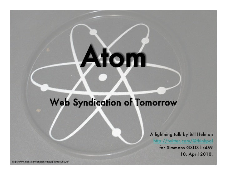 Atom                                Web Syndication of Tomorrow                                                           ...