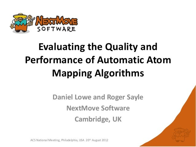 Evaluating the Quality andPerformance of Automatic AtomMapping AlgorithmsACS National Meeting, Philadelphia, USA 20th Augu...