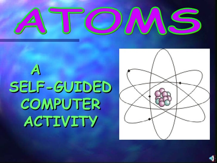 ATOMS A  SELF-GUIDED COMPUTER ACTIVITY