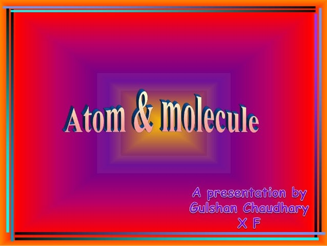 Atoms and molecule by gulshan chaudhary