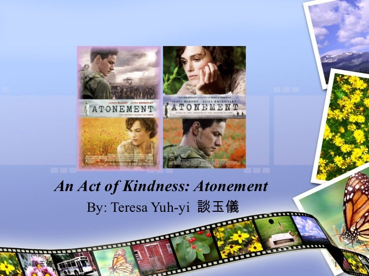 An Act of Kindness: Atonement  By: Teresa Yuh-yi  談玉儀 談玉儀
