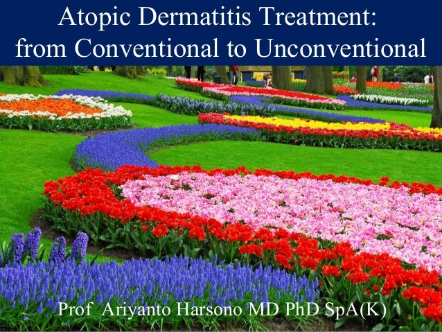 Atopic Dermatitis Treatment: from Conventional to Unconventional Prof Ariyanto Harsono MD PhD SpA(K)