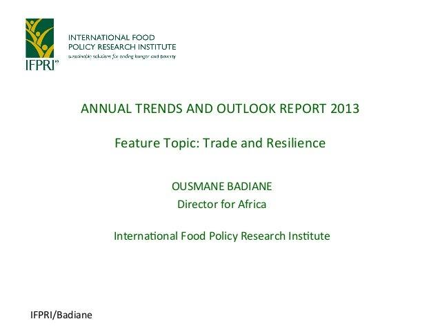 IFPRI/Badiane   OUSMANE  BADIANE   Director  for  Africa      Interna:onal  Food  Policy  Research  ...