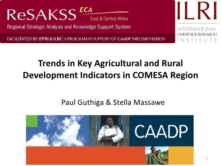 Trends in Key Agricultural and RuralDevelopment Indicators in COMESA Region        Paul Guthiga & Stella Massawe          ...