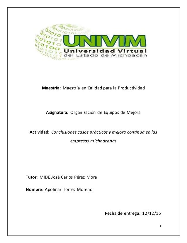 1 Maestría: Maestría en Calidad para la Productividad Asignatura: Organización de Equipos de Mejora Actividad: Conclusione...