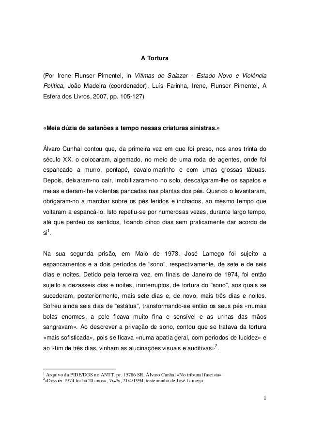 1  A Tortura  (Por Irene Flunser Pimentel, in Vítimas de Salazar - Estado Novo e Violência  Política, João Madeira (coorde...