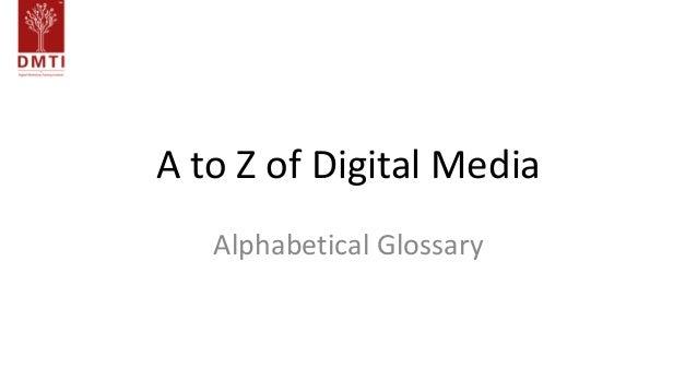 A to Z of Digital Media Alphabetical Glossary