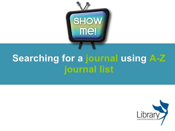 Searching for a  journal  using  A-Z journal list