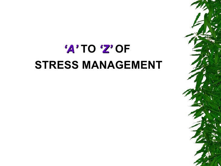 'A' TO 'Z' OFSTRESS MANAGEMENT